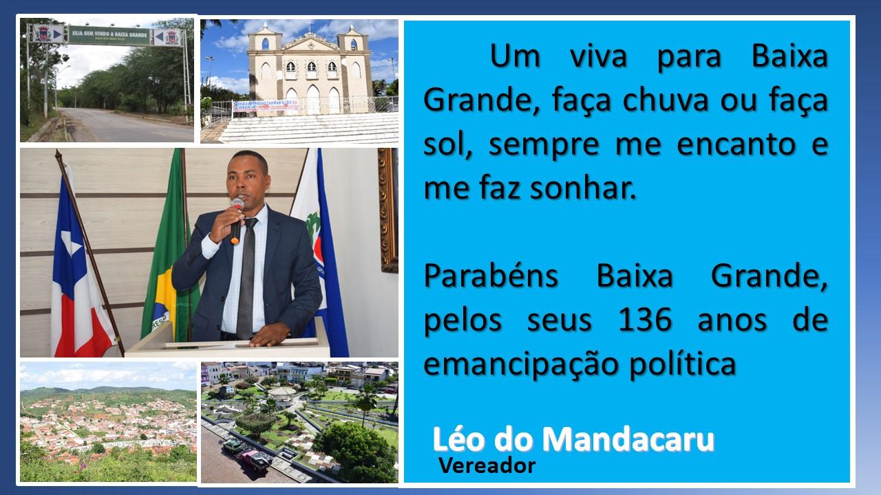 Um viva para Baixa Grande pelos seus 136 anos de emancipação politica, mensagem do vereador Léo do Mandacaru